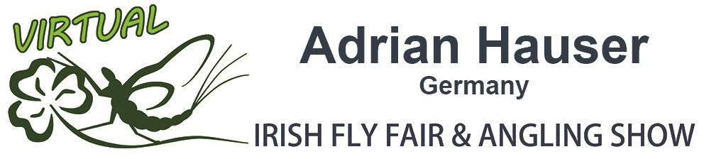 The Virtual Irish Fly Fair 2020 - page header Adrian Hauser Fly Dresser Germany
