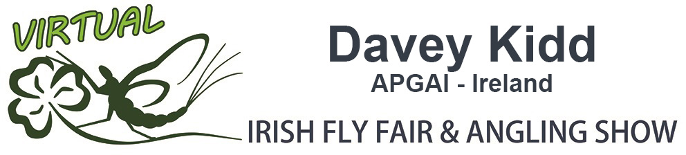 The Virtual Irish Fly Fair 2020 - page header Davey Kidd Virtual Fly Dresser Ireland