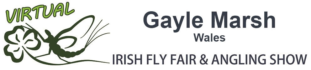 The Virtual Irish Fly Fair 2020 - page header Gayle Marsh Fly Dresser Wales