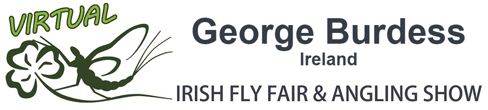 The Virtual Irish Fly Fair 2020 - page header George Burdess Virtual Fly Dresser Fly Dresser Ireland