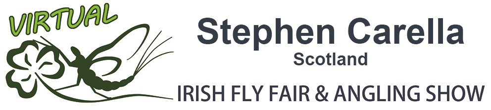 The Virtual Irish Fly Fair 2020 - page header Stephen Carella Virtual  Fly Dresser Scotland